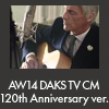 AW14 DAKS TV CM 120th Anniversary ver.