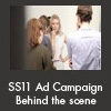 SS11 Ad Campaign Behind the scene
